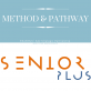 SeniorPlus Method & Pathway